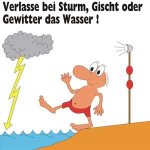 Verlasse bei Sturm, Gischt oder Gewitter das Wasser!